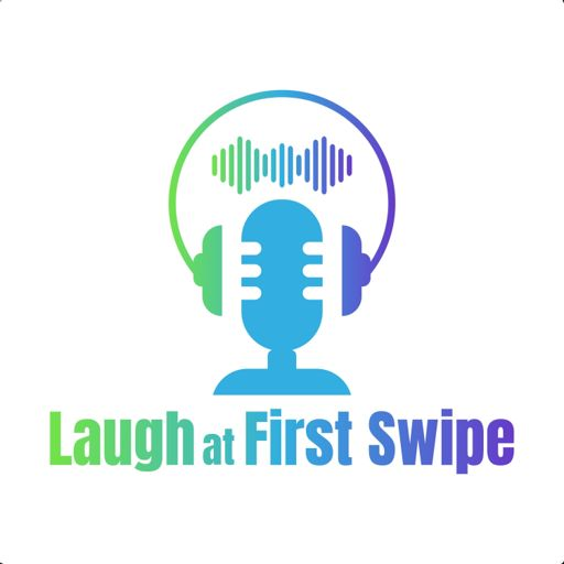 Cover art for podcast Laugh at First Swipe