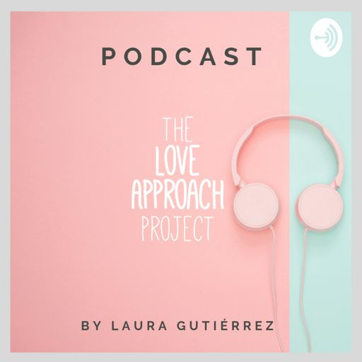 Cover art for podcast The Love Approach Project