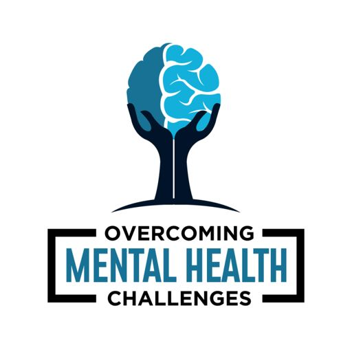 Cover art for podcast Overcoming Mental Health Challenges