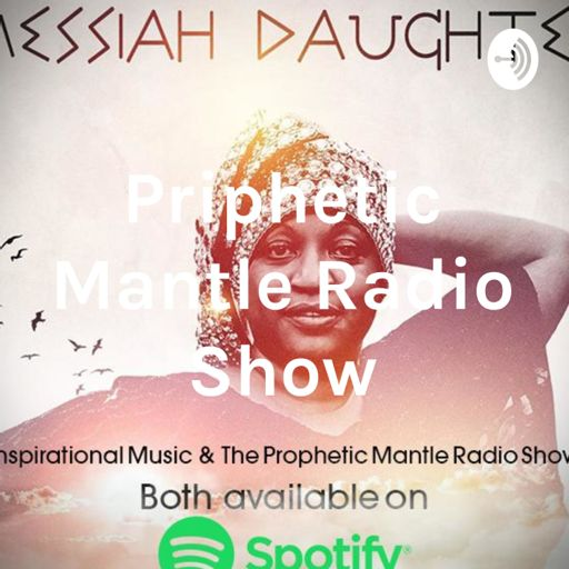 Cover art for podcast Prophetic Mantle Radio Show