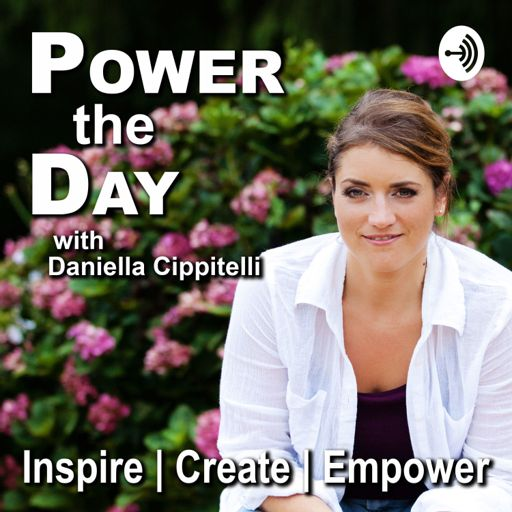 Cover art for podcast Power the Day with Daniella Cippitelli
