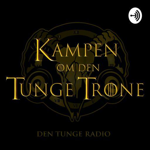Cover art for podcast Kampen om den Tunge Trone (Den tunge Radio)