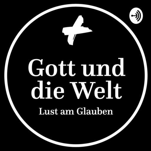 Cover art for podcast Gott und die Welt