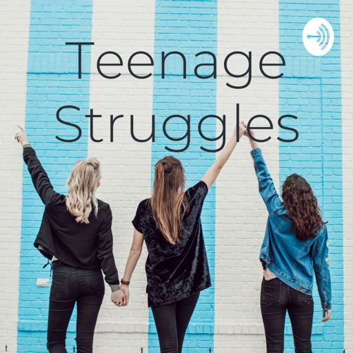 Cover art for podcast Teenage Struggles