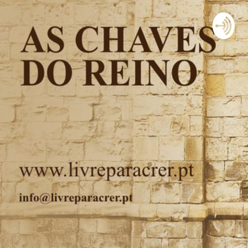 Cover art for podcast AS CHAVES DO REINO