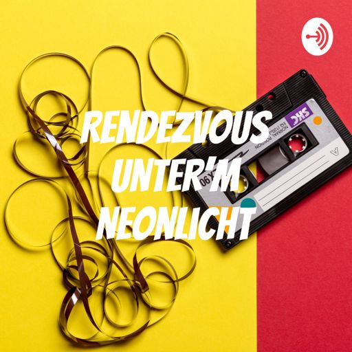 Cover art for podcast Rendezvous unter'm Neonlicht