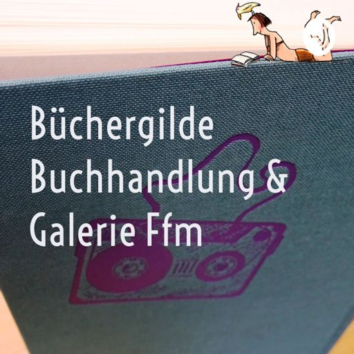 Cover art for podcast Büchergilde Buchhandlung & Galerie Ffm