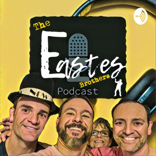 Cover art for podcast The Eastes Brothers Podcast
