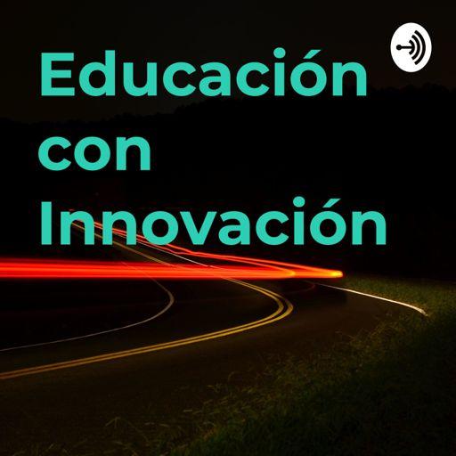 Cover art for podcast Educación con Innovación