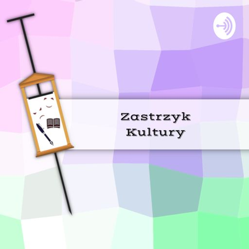 Cover art for podcast Zastrzyk Kultury