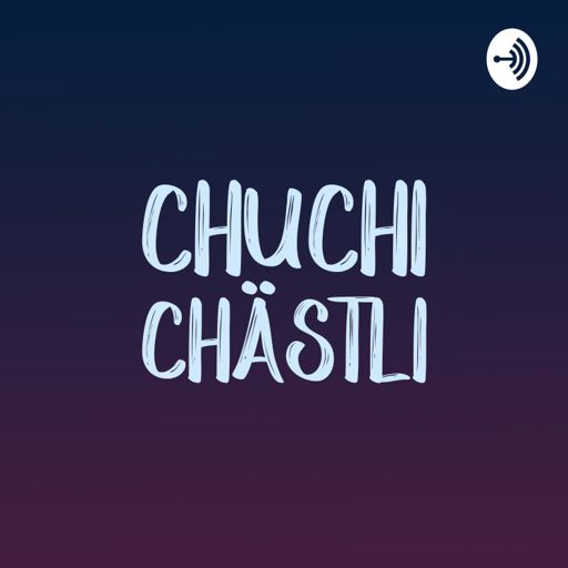 Cover art for podcast chuchichästli