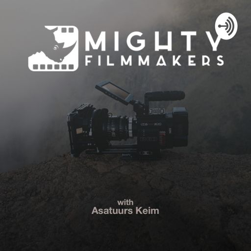 Cover art for podcast Mighty Filmmakers