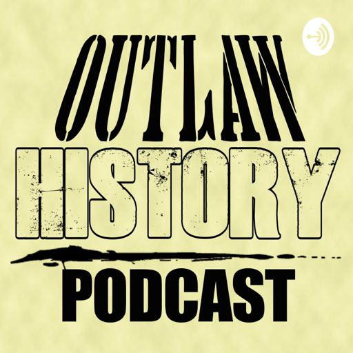 Cover art for podcast The Outlaw History Podcast