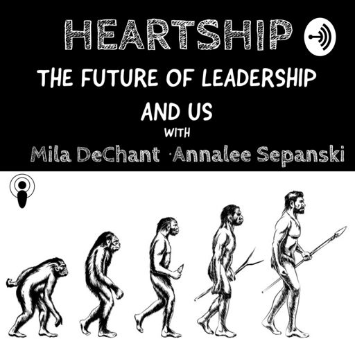 Cover art for podcast Heartship - The Future of Leadership & Us