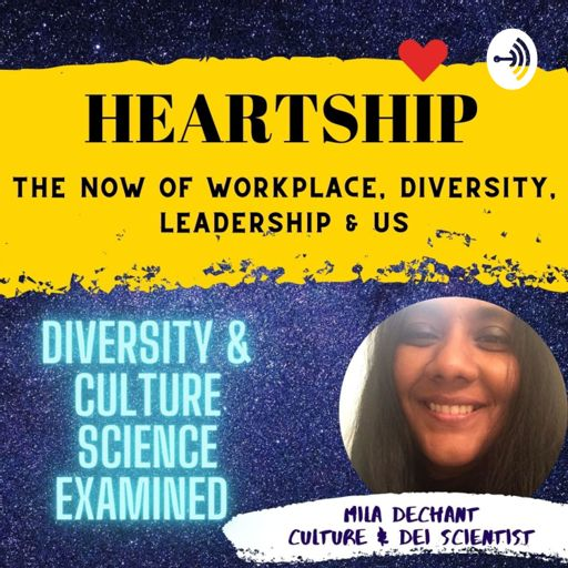 Cover art for podcast Heartship - The Now of Workplace, Diversity, Leadership & Us