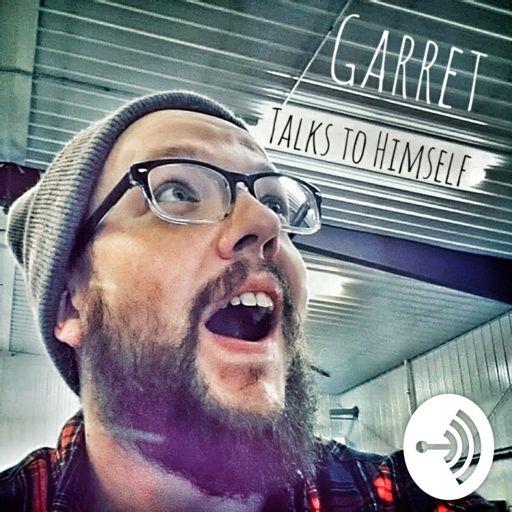Cover art for podcast Garret Talks To Himself