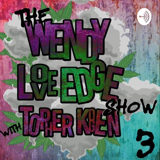 Cover art for podcast The Wendy Love Edge Show with Topher Kogen