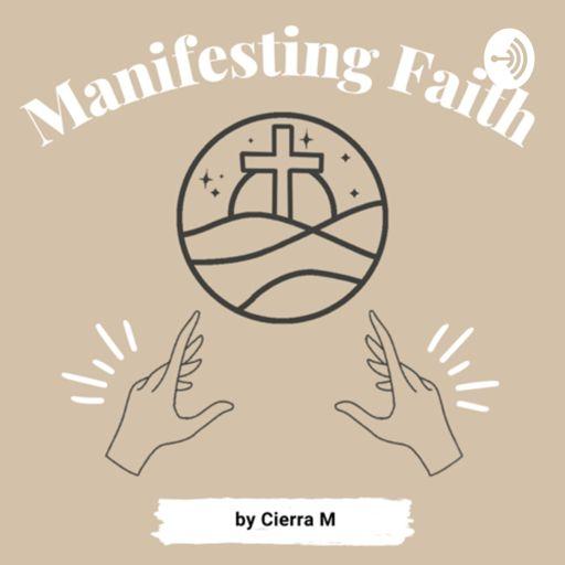 Cover art for podcast Manifesting Faith