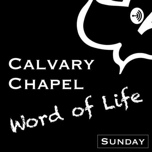 Cover art for podcast Calvary Chapel Word of Life | Sunday