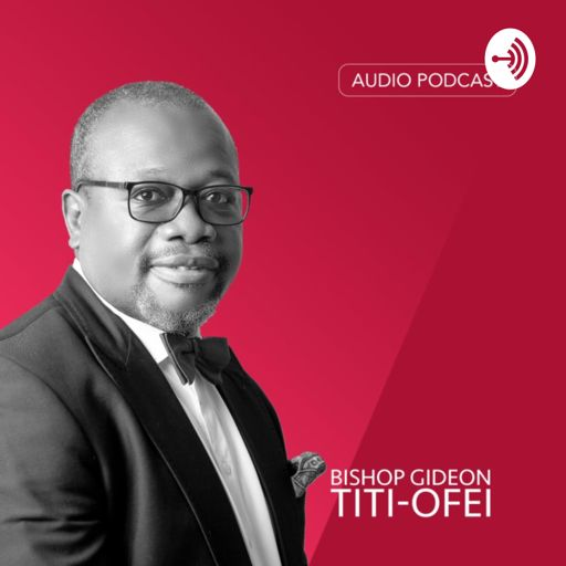 Cover art for podcast Bishop Gideon Titi-Ofei