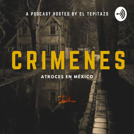 Cover art for podcast Crimenes Atroces By El Tepitazo