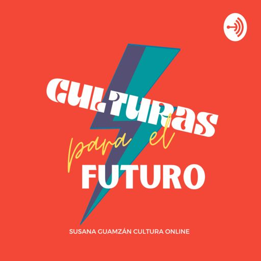 Cover art for podcast CULTURAS PARA EL FUTURO
