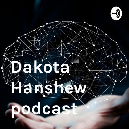 Cover art for podcast Dakota Hanshew podcast