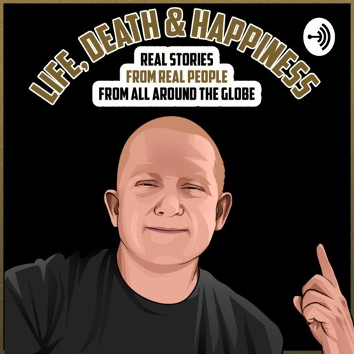 Cover art for podcast Life, Death & Happiness