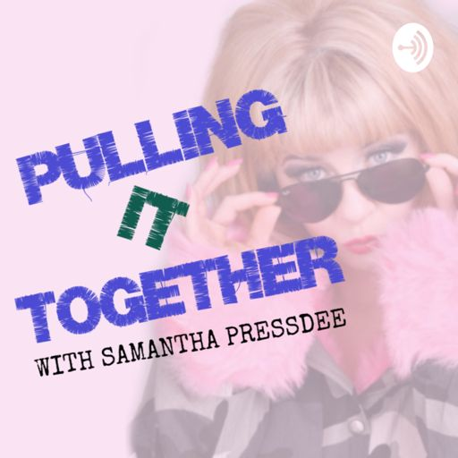 Cover art for podcast Pulling It Together with Samantha Pressdee