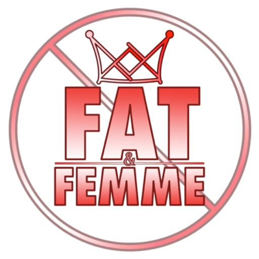 Cover art for podcast Fat & Femme