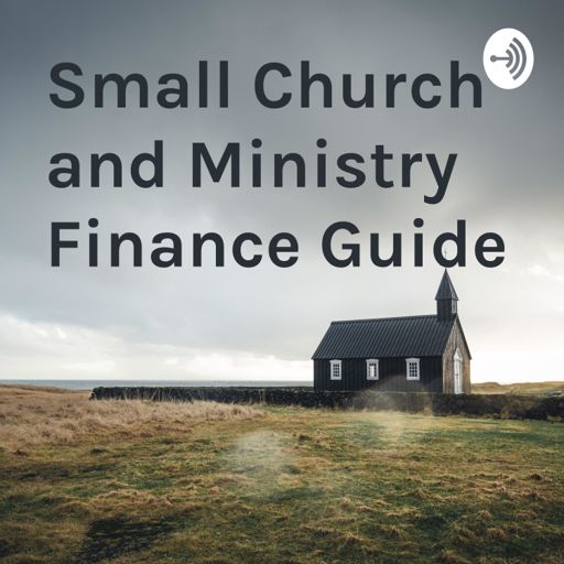 Cover art for podcast Small Church and Ministry Finance Guide