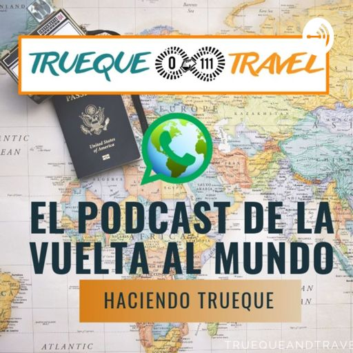 Cover art for podcast LA VUELTA AL MUNDO HACIENDO TRUEQUE