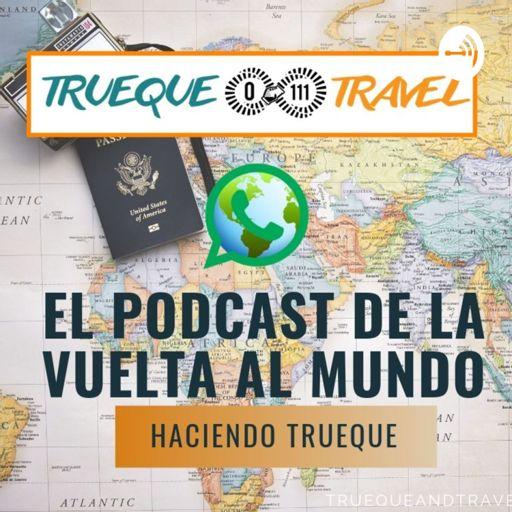 Cover art for podcast LA VUELTA AL MUNDO HACIENDO TRUEQUE