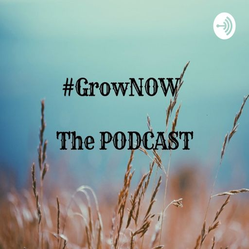 Cover art for podcast #GrowNOW The Podcast