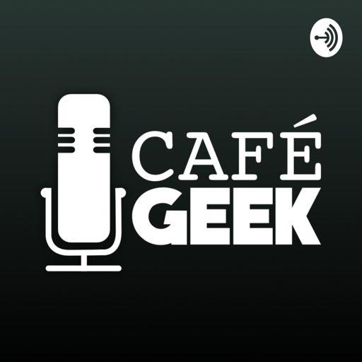 Cover art for podcast Café GEEK Podcast