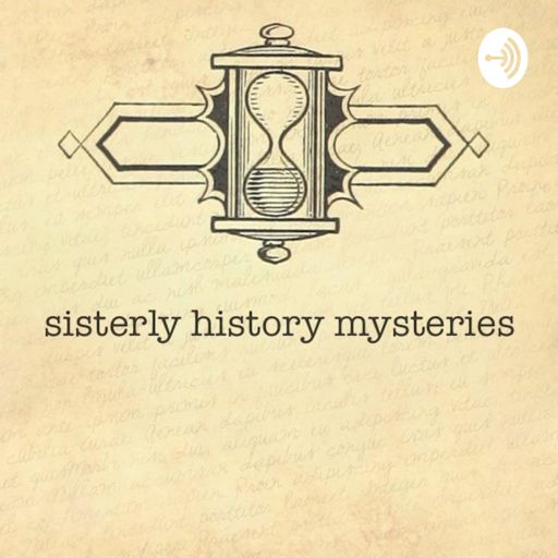 Cover art for podcast Sisterly History Mysteries