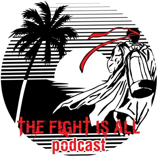 Cover art for podcast The Fight Is All Podcast