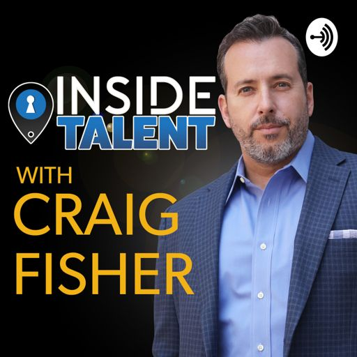 Cover art for podcast Inside Talent with Craig Fisher