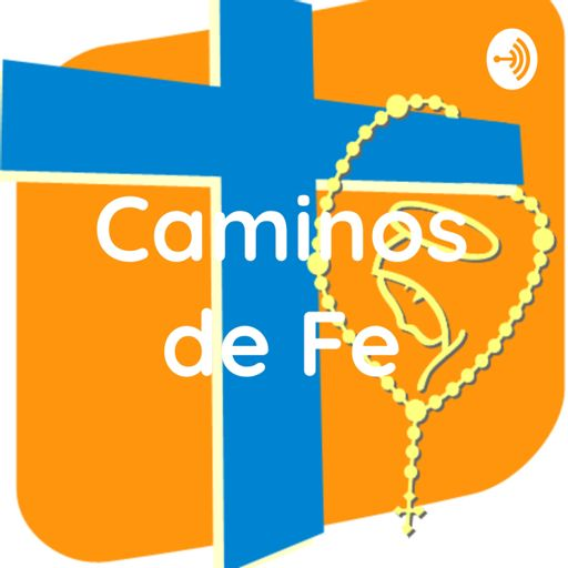 Cover art for podcast Caminos de Fe