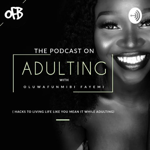 Cover art for podcast ON ADULTING with Oluwafunmibi Fayemi
