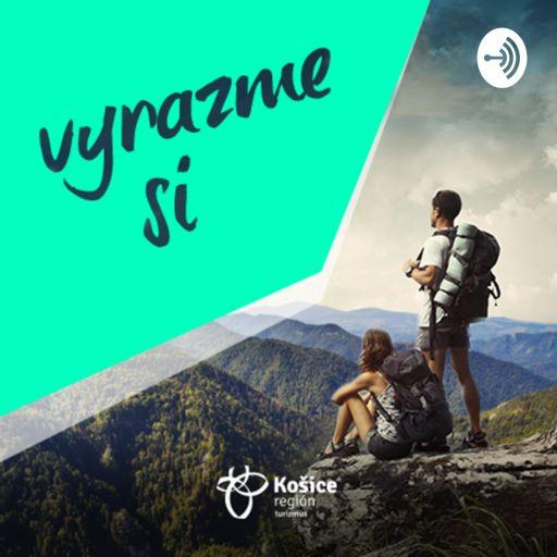 Cover art for podcast Vyrazme si | Podcast Košice Región Turizmus