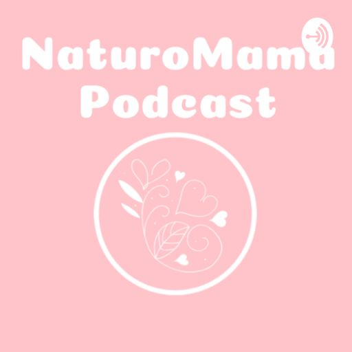 Cover art for podcast Naturomama Podcast