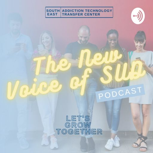 Cover art for podcast The New Voice of SUD: Let's Grow Together