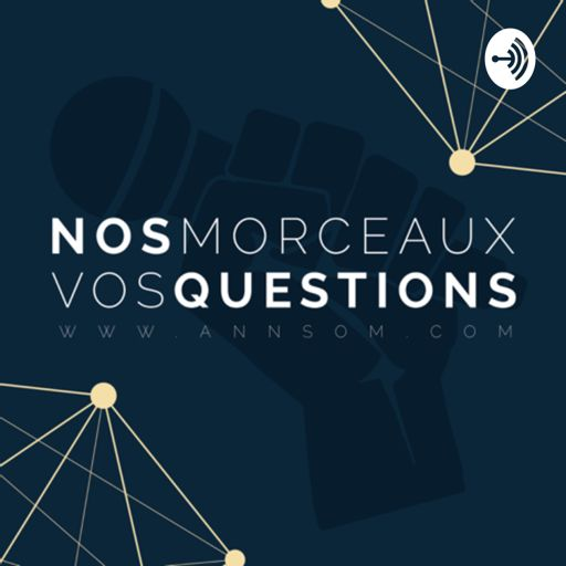 Cover art for podcast Nos morceaux Vos questions