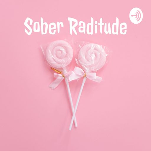 Cover art for podcast Sober Raditude with Julie & Daniella