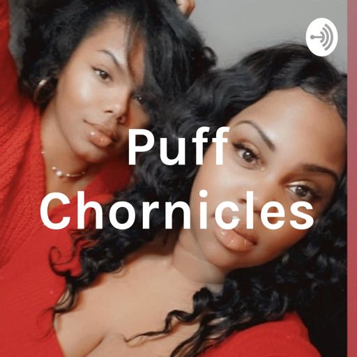 Cover art for podcast Puff Chornicles
