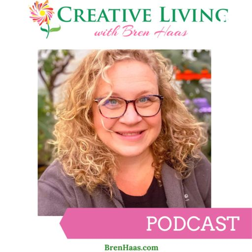 Cover art for podcast Creative Living with Bren Haas