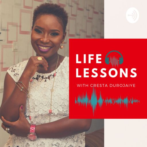 Cover art for podcast Life Lessons w/ Cresta Durojaiye
