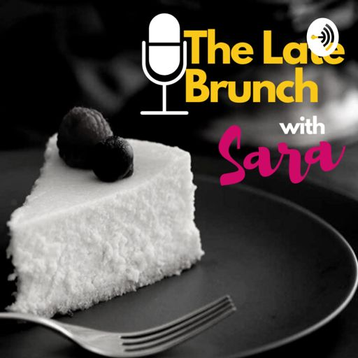 Cover art for podcast The Late Brunch with Sara Neyrhiza