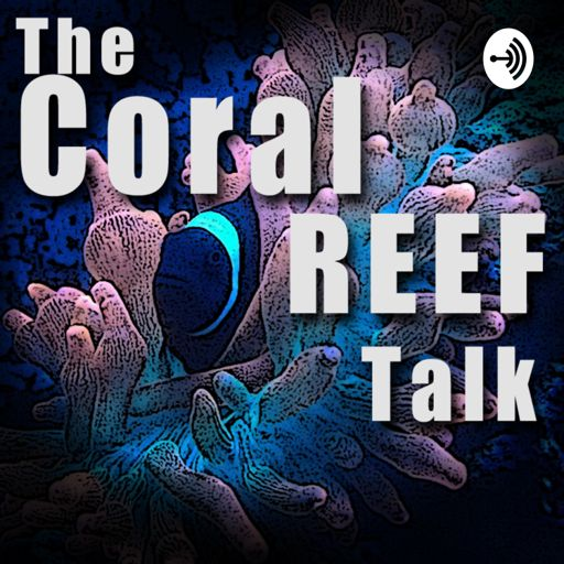 Cover art for podcast TheCoralReefTalk PodCast